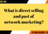 What is direct selling and past of network marketing